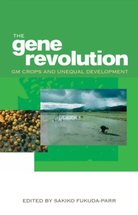 The Gene Revolution: GM Crops and Unequal Development (Paperback) book cover