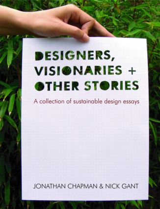 Designers Visionaries and Other Stories: A Collection of Sustainable Design Essays book cover