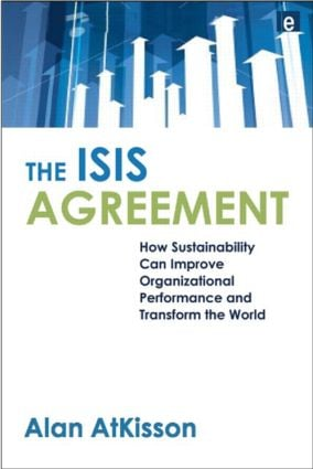 The ISIS Agreement: How Sustainability Can Improve Organizational Performance and Transform the World book cover