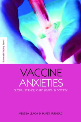 Vaccine Anxieties: Global Science, Child Health and Society book cover
