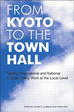 From Kyoto to the Town Hall: Making International and National Climate Policy Work at the Local Level (Hardback) book cover