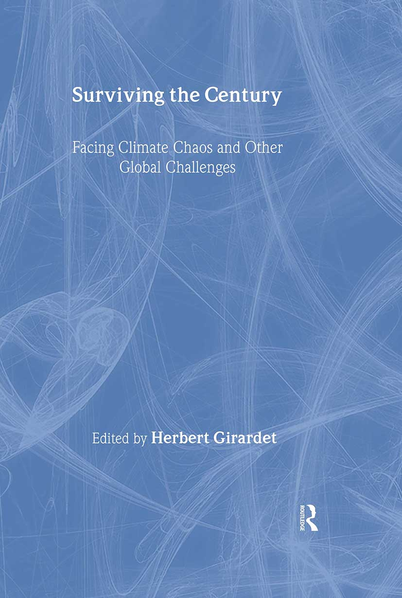 Surviving the Century: Facing Climate Chaos and Other Global Challenges, 1st Edition (Hardback) book cover