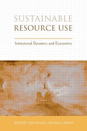 Sustainable Resource Use: Institutional Dynamics and Economics (Hardback) book cover