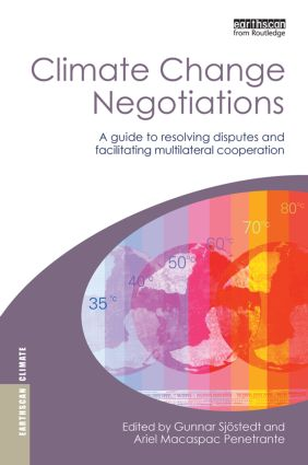 Climate Change Negotiations: A Guide to Resolving Disputes and Facilitating Multilateral Cooperation (Hardback) book cover