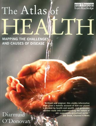 The Atlas of Health: Mapping the Challenges and Causes of Disease book cover