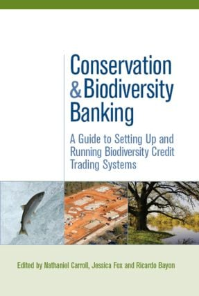 Conservation and Biodiversity Banking: A Guide to Setting Up and Running Biodiversity Credit Trading Systems book cover