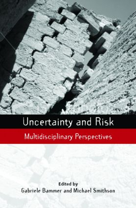 Uncertainty and Risk: Multidisciplinary Perspectives, 1st Edition (Hardback) book cover