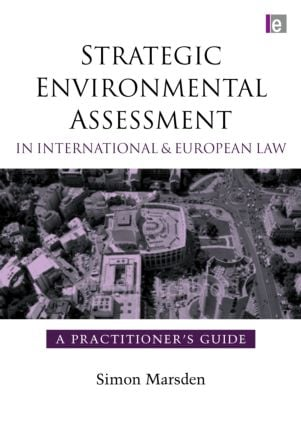 Strategic Environmental Assessment in International and European Law