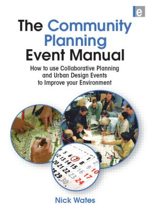 The Community Planning Event Manual: How to use Collaborative Planning and Urban Design Events to Improve your Environment (Paperback) book cover