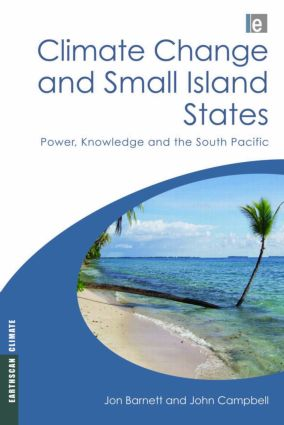 Climate Change and Small Island States: Power, Knowledge and the South Pacific (Hardback) book cover