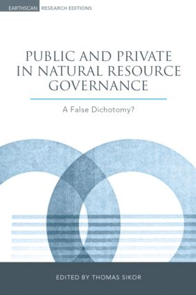 Public and Private in Natural Resource Governance: A False Dichotomy? book cover