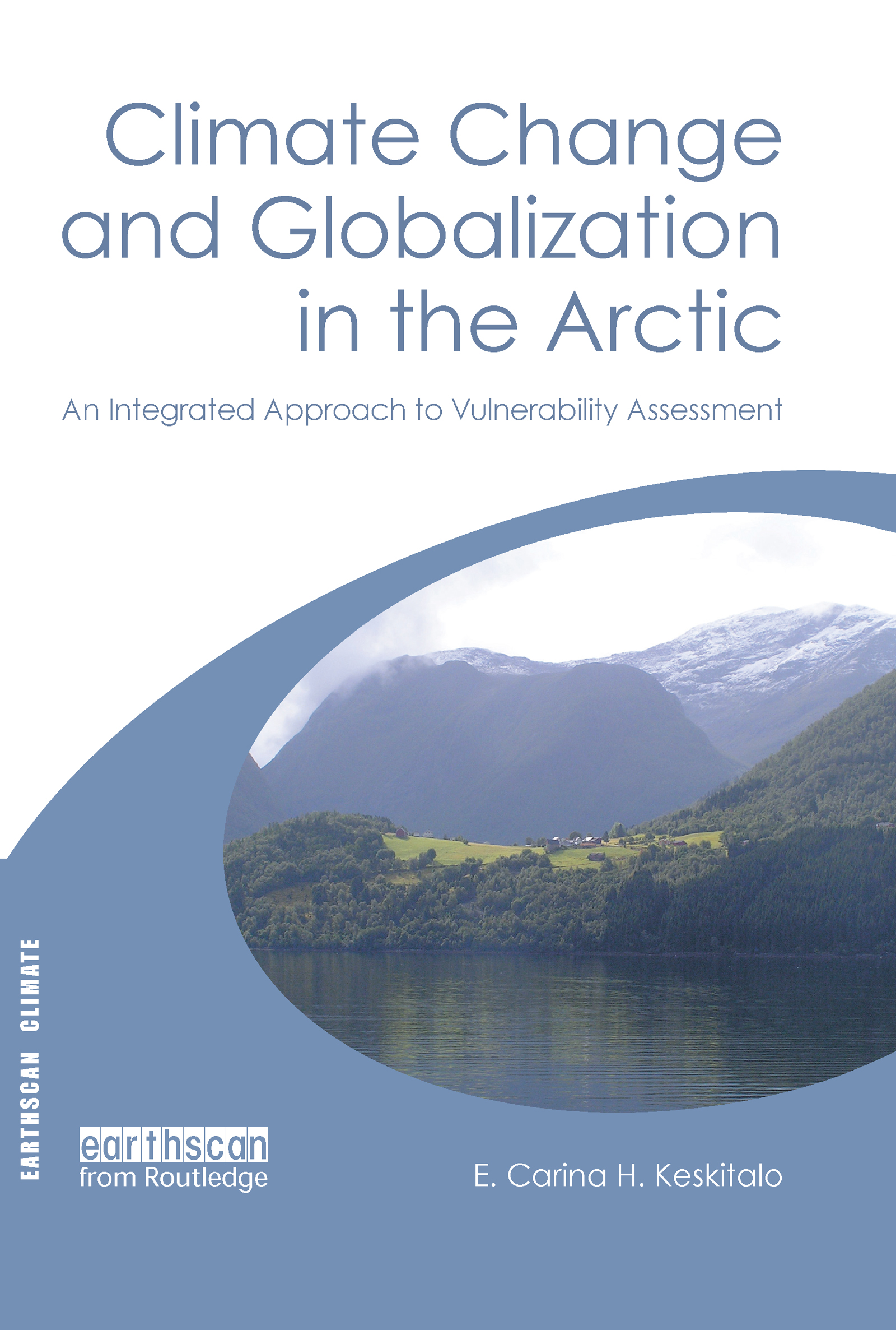 Climate Change and Globalization in the Arctic: An Integrated Approach to Vulnerability Assessment book cover