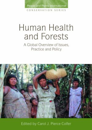 Human Health and Forests: A Global Overview of Issues, Practice and Policy (Hardback) book cover