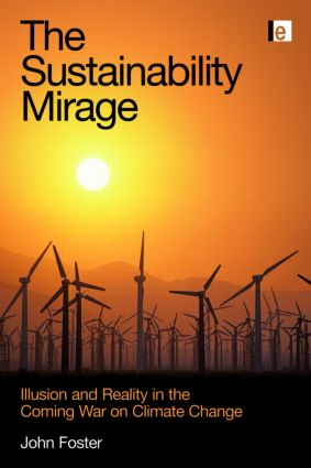 The Sustainability Mirage: Illusion and Reality in the Coming War on Climate Change, 1st Edition (Paperback) book cover