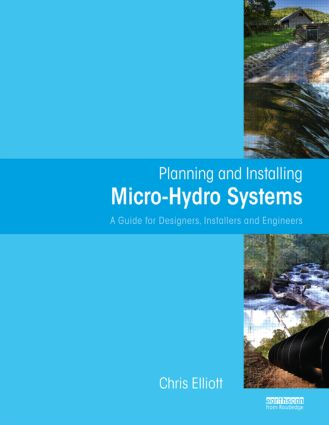 Planning and Installing Micro-Hydro Systems: A Guide for Designers, Installers and Engineers book cover