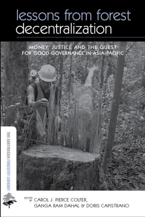 Lessons from Forest Decentralization: Money, Justice and the Quest for Good Governance in Asia-Pacific book cover