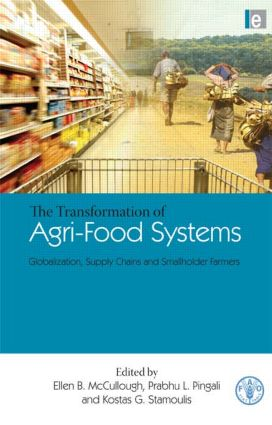 The Transformation of Agri-Food Systems: Globalization, Supply Chains and Smallholder Farmers, 1st Edition (Paperback) book cover
