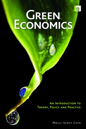 Green Economics: An Introduction to Theory, Policy and Practice, 1st Edition (Paperback) book cover