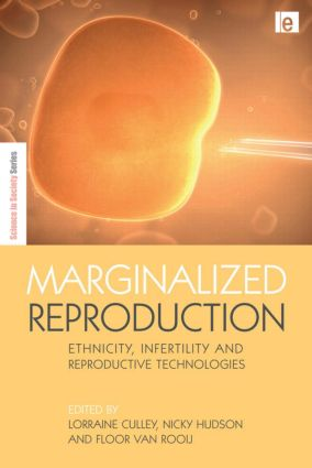 Marginalized Reproduction: Ethnicity, Infertility and Reproductive Technologies (Hardback) book cover