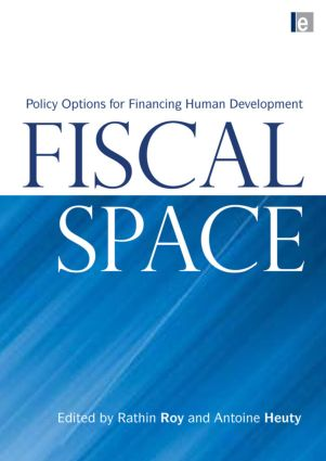 Fiscal Space: Policy Options for Financing Human Development, 1st Edition (Paperback) book cover