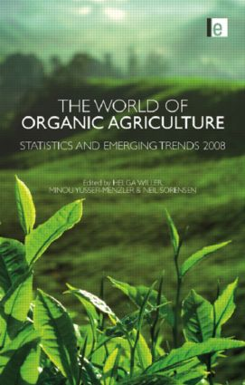The World of Organic Agriculture: Statistics and Emerging Trends 2008, 1st Edition (Hardback) book cover