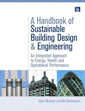 A Handbook of Sustainable Building Design and Engineering: An Integrated Approach to Energy, Health and Operational Performance (Hardback) book cover