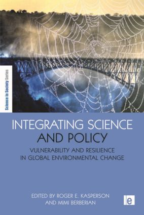 Integrating Science and Policy: Vulnerability and Resilience in Global Environmental Change (Paperback) book cover