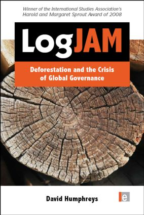 Logjam: Deforestation and the Crisis of Global Governance book cover