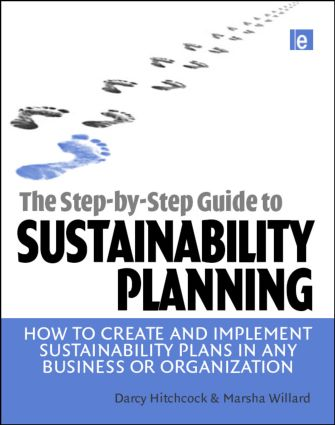 The Step-by-Step Guide to Sustainability Planning: How to Create and Implement Sustainability Plans in Any Business or Organization, 1st Edition (e-Book) book cover