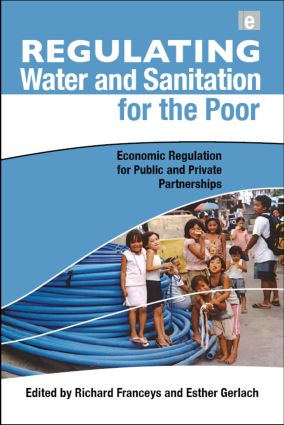 Regulating Water and Sanitation for the Poor: Economic Regulation for Public and Private Partnerships book cover