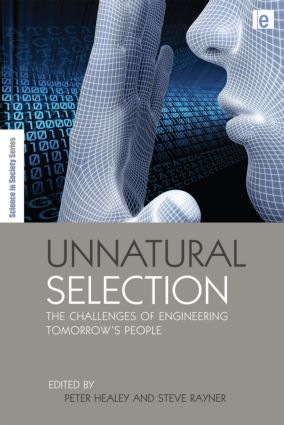 Unnatural Selection: The Challenges of Engineering Tomorrow's People (Hardback) book cover