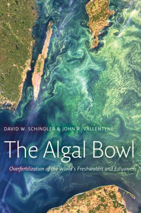 The Algal Bowl: Overfertilization of the World's Freshwaters and Estuaries, 1st Edition (Paperback) book cover