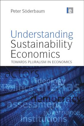 Understanding Sustainability Economics: Towards Pluralism in Economics book cover
