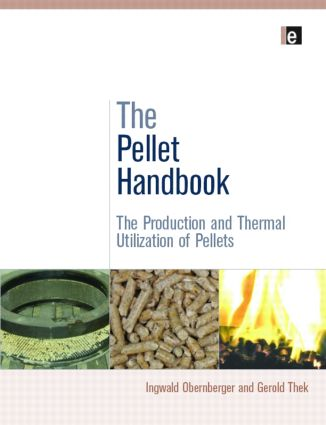 The Pellet Handbook: The Production and Thermal Utilization of Biomass Pellets (Hardback) book cover