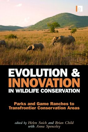 Evolution and Innovation in Wildlife Conservation: Parks and Game Ranches to Transfrontier Conservation Areas book cover
