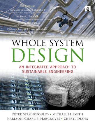 Whole System Design: An Integrated Approach to Sustainable Engineering, 1st Edition (Hardback) book cover