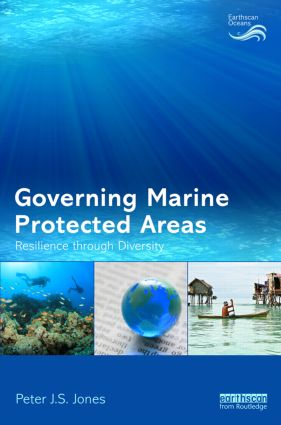 Governing Marine Protected Areas: Resilience through Diversity, 1st Edition (Hardback) book cover