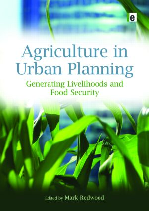 Agriculture in Urban Planning: Generating Livelihoods and Food Security book cover
