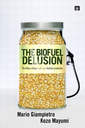 The Biofuel Delusion: The Fallacy of Large Scale Agro-Biofuels Production (Hardback) book cover