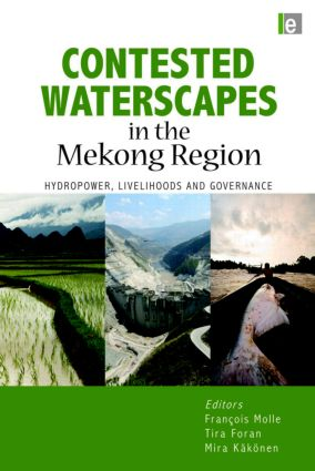 Contested Waterscapes in the Mekong Region: Hydropower, Livelihoods and Governance book cover