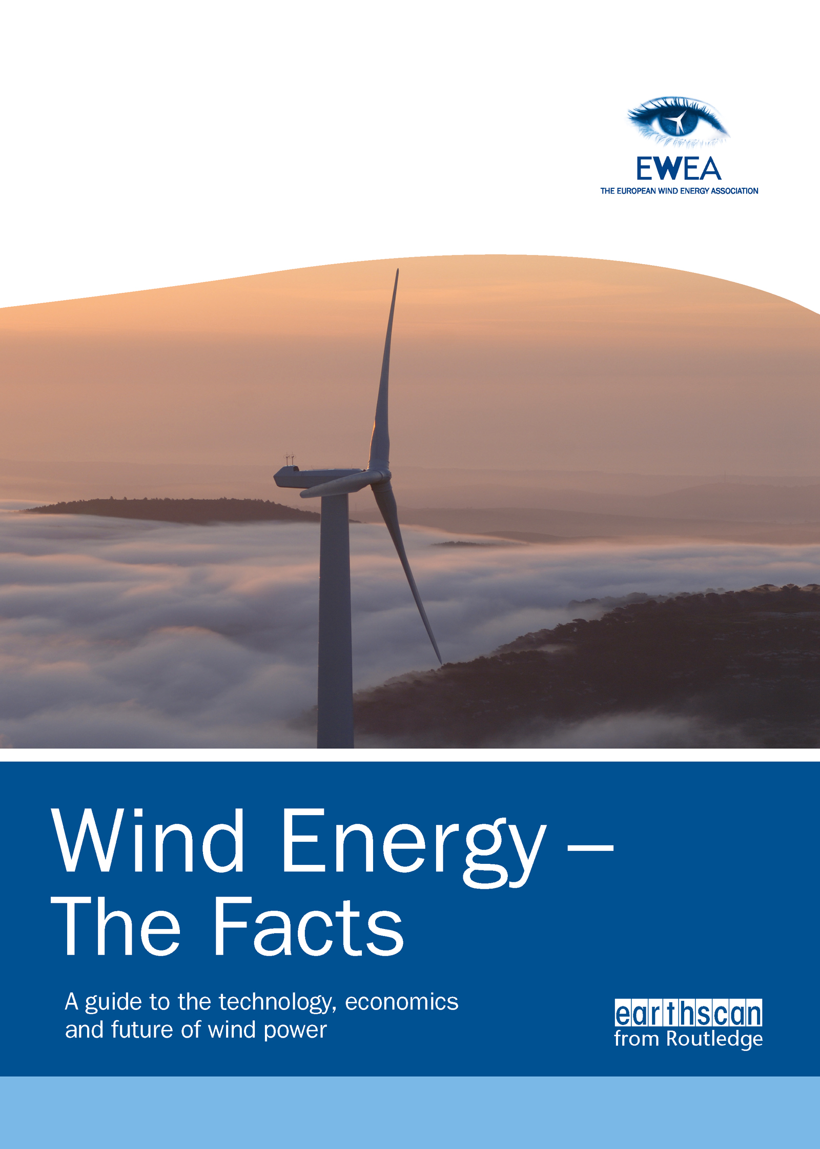 Wind Energy – The Facts: A Guide to the Technology, Economics and Future of Wind Power (Hardback) book cover