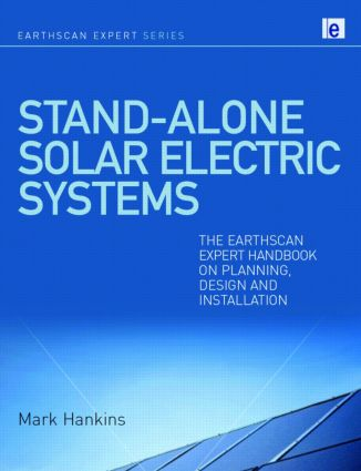 Stand-alone Solar Electric Systems: The Earthscan Expert Handbook for Planning, Design and Installation (Hardback) book cover
