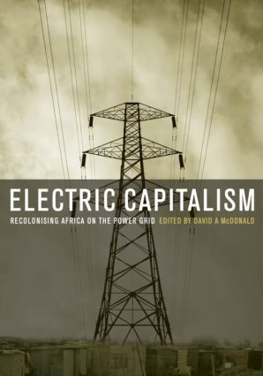 Electric Capitalism: Recolonising Africa on the Power Grid (Hardback) book cover