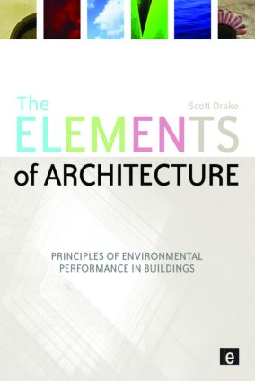 The Elements of Architecture: Principles of Environmental Performance in Buildings, 1st Edition (Paperback) book cover