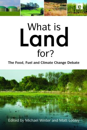 What is Land For?: The Food, Fuel and Climate Change Debate book cover