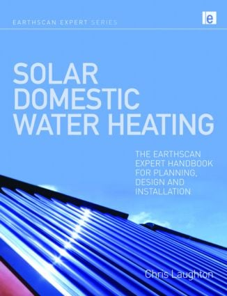 Solar Domestic Water Heating: The Earthscan Expert Handbook for Planning, Design and Installation book cover