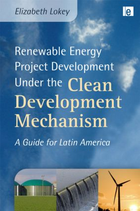 Renewable Energy Project Development Under the Clean Development Mechanism: A Guide for Latin America book cover