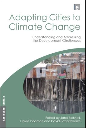 Adapting Cities to Climate Change: Understanding and Addressing the Development Challenges, 1st Edition (Hardback) book cover