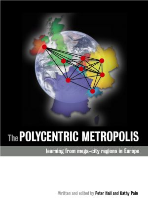 The Polycentric Metropolis: Learning from Mega-City Regions in Europe, 1st Edition (Paperback) book cover