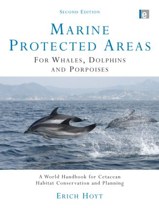 Marine Protected Areas for Whales, Dolphins and Porpoises: A World Handbook for Cetacean Habitat Conservation and Planning book cover
